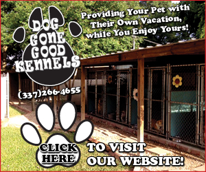 Dog Gone Good Kennels  Providing Your Pet with  Their Own Vacation,  while You Enjoy Yours! (337)266-4655  CLICK HERE TO VISIT OUR WEBSITE!