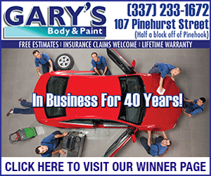 Gary's Body & Paint Shop 337-233-1672 107 Pinehurst Street  (Half a block off Pinhook)  Free estimates, insurance claims welcome, lifetime warranty  Click here to visit our winner page!