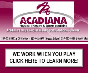 Acadiana Physical Therapy & Sport Medicine Acadiana's Only Comprehensive Sports Medicine Provider 337-232-3111 (Oil Center) 377-442-6077 (Breaux Bridge) 337-233-8080 (North Lfyt) We Work When You Play! Click here to learn more!