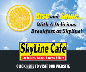 Rise and Shine…With a Delicious Breakfast at Skyline! Skyline Cafe - Sandwiches, Salads, Burgers & More. Click HERE to Visit Our Website