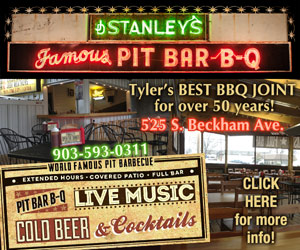 Stanley's Famous Pit Bar-B-Q. Tyler's BEST BBQ JOINT for over 50 years! 525 S. Beckham Ave, 903-593-0311. World Famous Pit Barbecue, Extended Hours, Covered Patio, Full Bar, Cold Beer & Cocktails. Click Here for more info!!