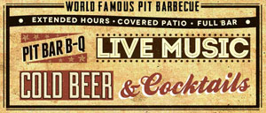 World Famous Pit Barbecue, Extended Hours - Covered Patio - Full Bar. Pit Bar B-Q, Live Music, Cold Beer & Cocktails